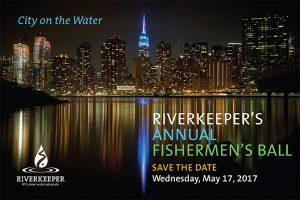 Riverkeeper 2017 Fishermen's Ball Save the Date
