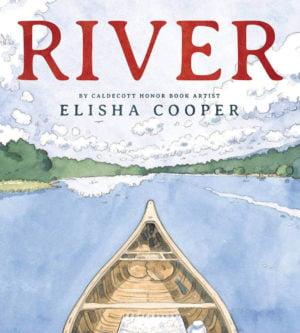 River - A Book by Elisha Cooper